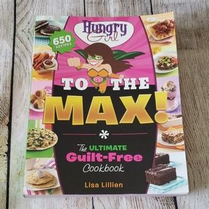Hungry Girl To The Max Cookbook